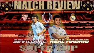 REAL MADRID, SUPER CUP WINNERS 3-2 MATCH REVIEW - Opinions and Analysis