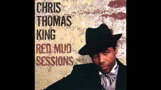 Chris Thomas King   Come on in my Kitchen