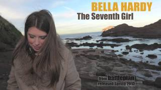 Watch Bella Hardy The Seventh Girl video