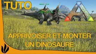 [TUTO FR] ARK: Survival Evolved - Apprivoiser & Monter un Dinosaure