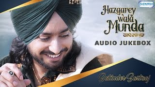 Hazaarey Wala Munda by Satinder Sartaaj | JukeBox | New Punjabi Songs 2017 @ShemarooPunjabi