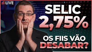"""A Selic subiu para 2,75%. E agora: os FIIs vão """"desabar""""?"""
