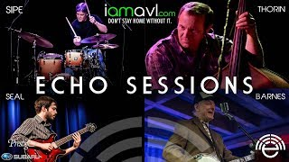 Echo Sessions with Danny Barnes, Jeff Sipe, Mike Seal, Eric Thorin - Full Show