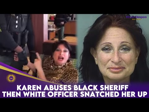 Karen Abuses Black Sheriff Then White Officer Snatched Her Up