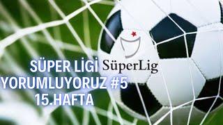 Süper Ligi Yorumluyoruz #5 15.Hafta Trabzonspor - Galatasaray, Göztepe - Karagüm