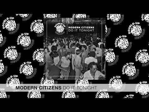 Modern Citizens - Do It Tonight [FULL SONG]