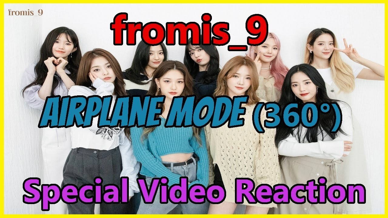 fromis_9 (프로미스나인) - Airplane Mode (360°) Special Video Reaction - Best Special Video?