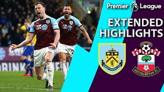 Burnley v. Southampton | PREMIER LEAGUE EXTENDED HIGHLIGHTS | 2/2/19 | NBC Sports