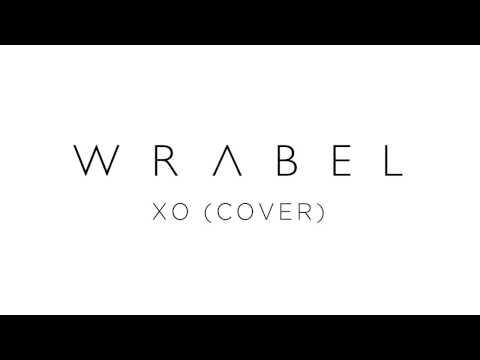 Wrabel - Beyonce XO Cover