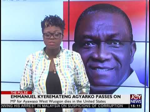 Emmanuel Kyeremateng Agyarko passes on - The Pulse on JoyNews (22-11-18)