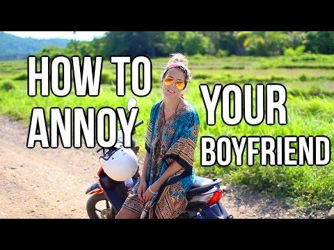 How To Annoy Your Boyfriend