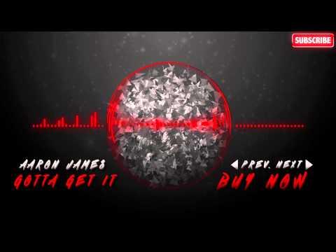 Gotta Get It | Aaron James | Hip Hop