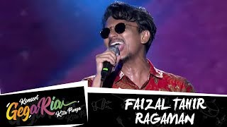 #GegariaFest | Faizal Tahir | Ragaman