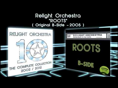 ROOTS - Relight Orchestra ( 2005 Original B-Side )
