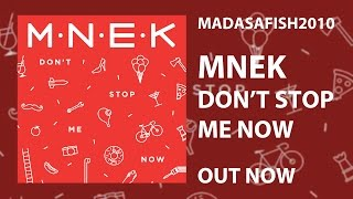 MNEK Don T Stop Me Now