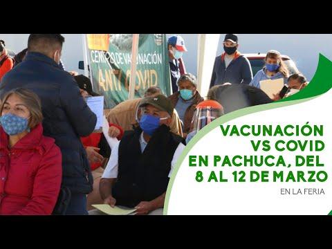 Vacunación vs Covid en Pachuca, del 8 al 12 de marzo en la feria