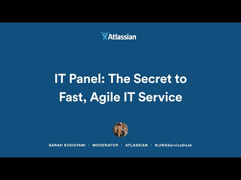 IT Panel: The Secret To Fast, Agile IT Service