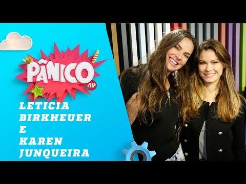 Leticia Birkheuer e Karen Junqueira - Pânico - 14/09/18