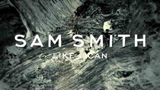 Sam Smith - Like I Can (Instrumental & Lyrics)