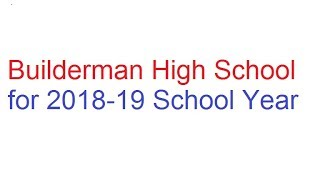 Builderman High School is coming up for 2018-19 school year