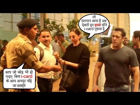 Deepika Padukone Denied ENTRY At Airport While Salman Khan Enters Without Checking