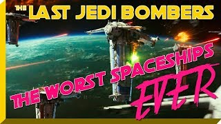 Star Wars: The Last Jedi Bombers. The Worst Spaceships EVER!