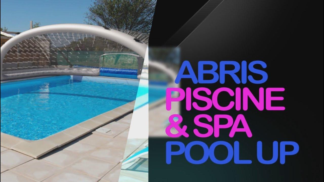 Abris piscine et spa pool up youtube for Abri piscine pool up