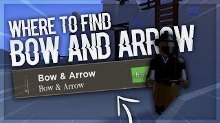 WHERE TO FIND THE BOW AND ARROW | Roblox The Wild West