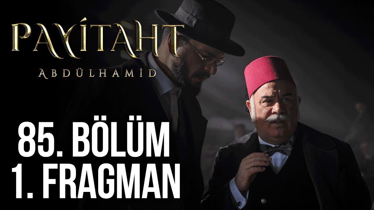 Payitaht Abdülhamid 85 Bölüm 1. Tanıtım!