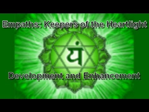 Video Series - Empaths: Keepers of the Heartlight - Development and Enhancement