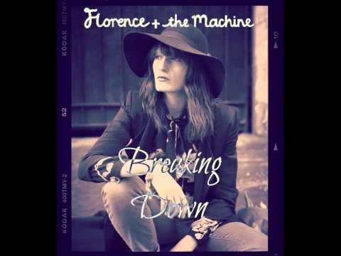 florence and the machine breaking