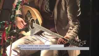 """""""Sages comme des sauvages"""" : la musique d'ici et d'ailleurs"""