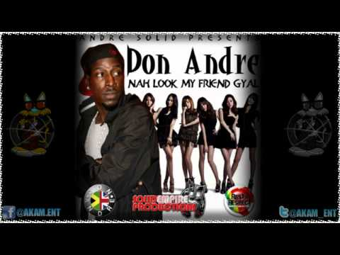 Don Andre - My Friend Gyal (Single) Oct 2012
