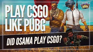 How to Play CSGO Like PUBG! Did Osama Play Counter Strike? OpTic Rumors and Virtus Pro