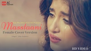 Masstaani  (Female Cover Version) - New Punjabi Song 2018 - B Praak - Isha Andotra - Reworks