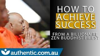 How To Achieve Success  - The Success Equation Of A Billionaire Zen Buddhist Priest