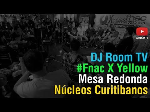 DJ Room #NÚCLEOS CURITIBANOS   Fnac X Yellow
