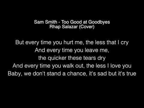 Sam Smith  Too Good at Goodes Lyrics