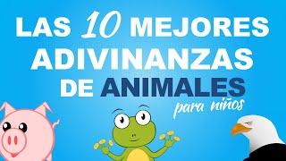 Las 10 mejores ADIVINANZAS de Animales para niños