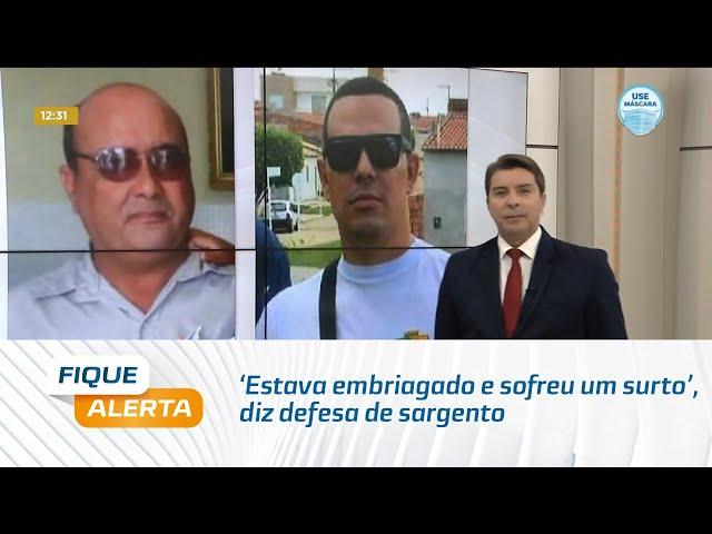 'Estava embriagado e sofreu um surto', diz defesa de sargento suspeito de matar colega em Sergipe