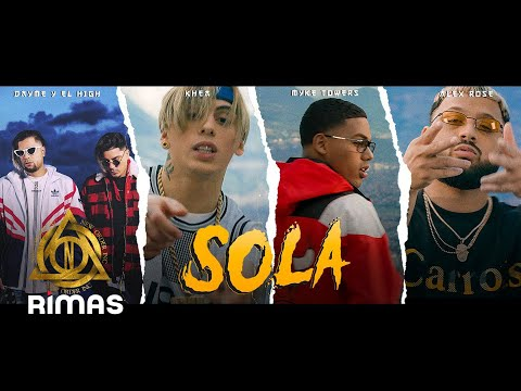Khea Feat Myke Towers, Alex Rose, Dayme y El High - Sola (Video Oficial)