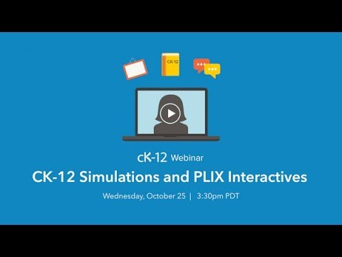 CK 12 Simulations and PLIX Interactives (October 2017)