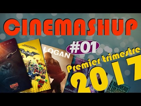 [REVIEW CINE] CINEMASHUP - 1er trimestre 2017