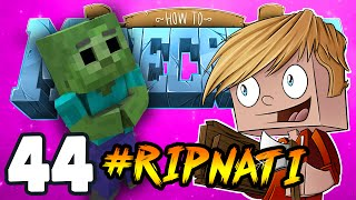 Minecraft: HOW TO MINECRAFT! '#RipNati!' Episode 44 (Minecraft 1.8 SMP/Lets Play!)