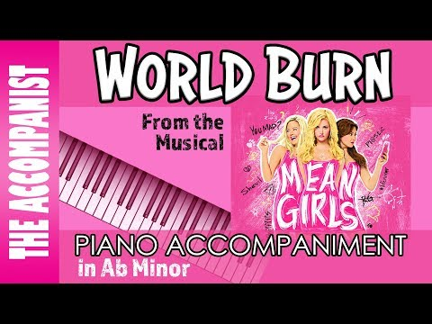 World Burn - from the Broadway Musical 'Mean Girls' - Piano Accompaniment - Karaoke