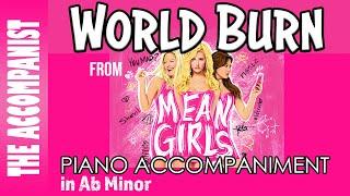 World Burn - from the Broadway Musical 'Mean Girls' - Piano Accompaniment - Karaoke