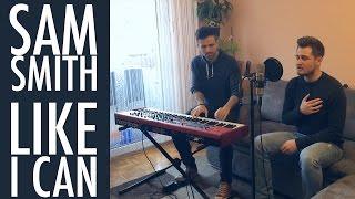 Sam Smith - Like I Can (Dalawa Stories cover)