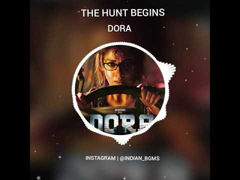 THE HUNT BEGINS BGM | DORA, Nayanthara | King Of BGM