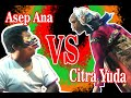 Asep Ana Vs Citrayuda - Giriharja 3 Asep Sunandar video