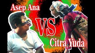 Asep Ana vs Citrayuda - Giriharja 3 Asep Sunandar